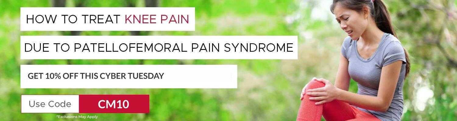 How to treat Knee Pain due to Patellofemoral Pain Syndrome (Runner's Knee)?