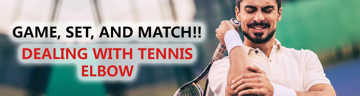 Game, Set, and Match!! Dealing with Tennis Elbow