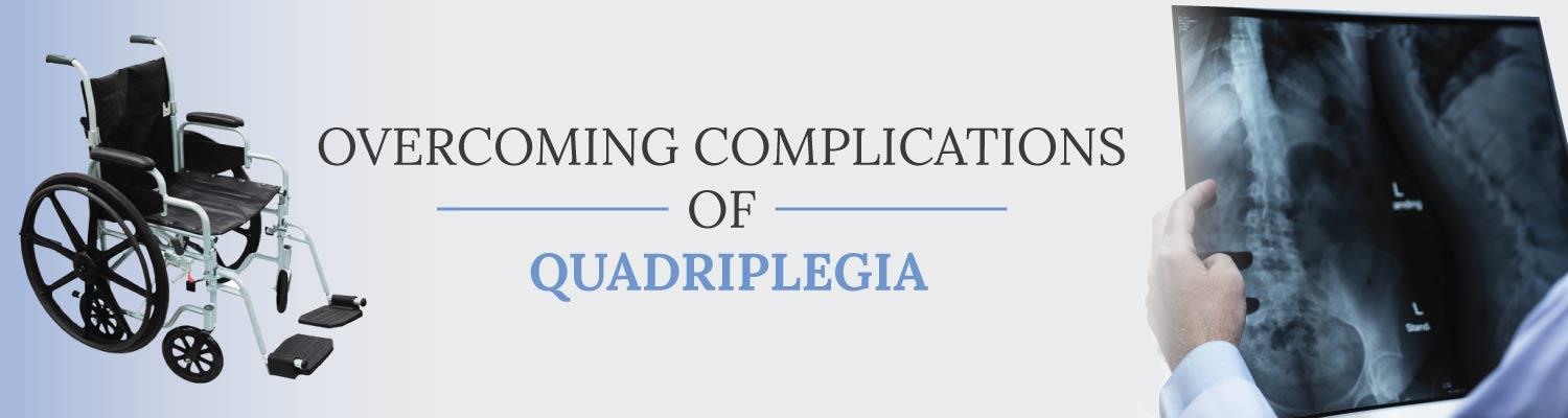 Overcoming Complications of Quadriplegia