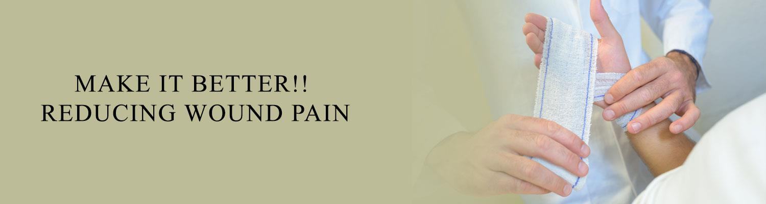 Make It Better!! Reducing Wound Pain | Shop Wound Care