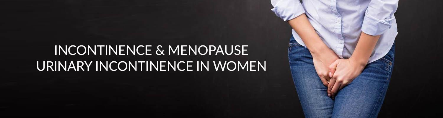 Incontinence and Menopause – Urinary Incontinence in Women