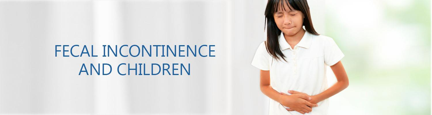 Fecal Incontinence and Children
