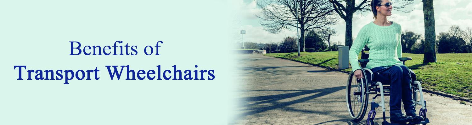 Benefits of Transport Wheelchairs