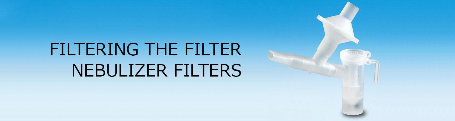 Filtering the Filter – Nebulizer Filters