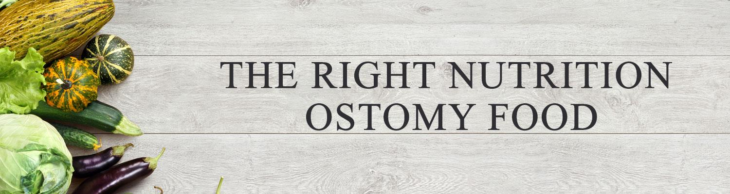 The Right Nutrition – Ostomy Food