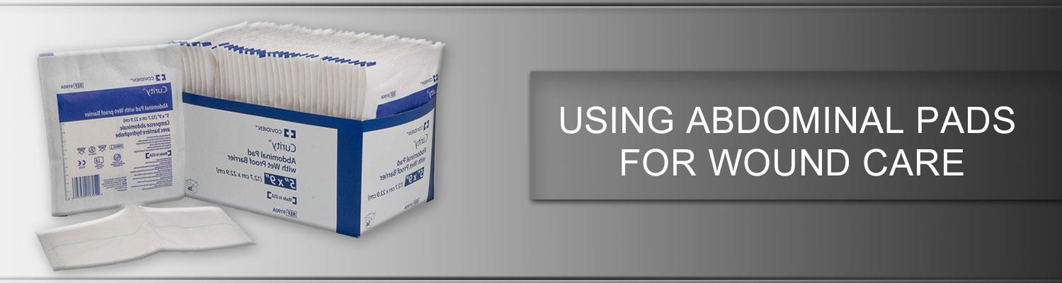 Using Abdominal Pads for Wound Care