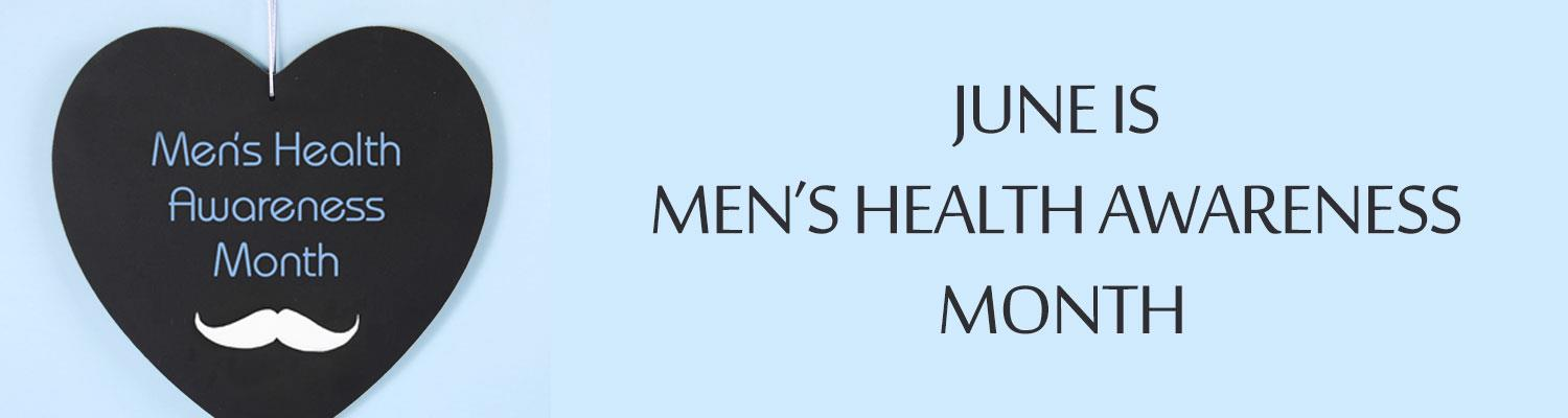 June Is Men's Health Awareness Month