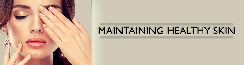 Maintaining Healthy Skin