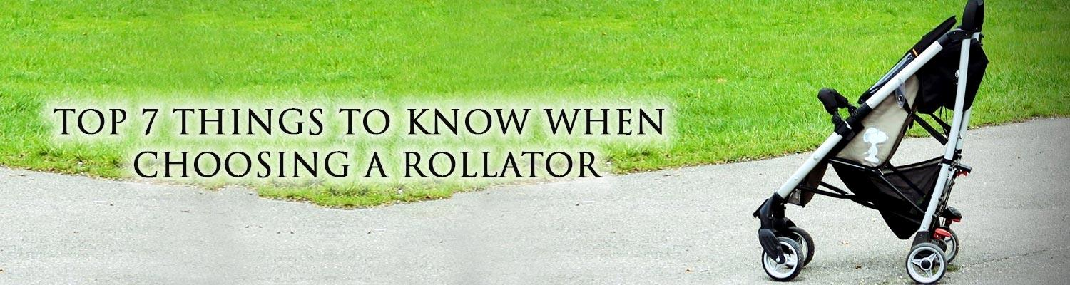 Top 7 things to know when choosing a Rollator