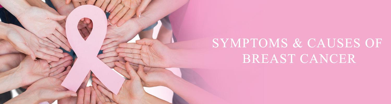 Symptoms & Causes of Breast Cancer