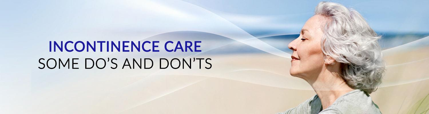 Incontinence Care: Some Do's and Don'ts