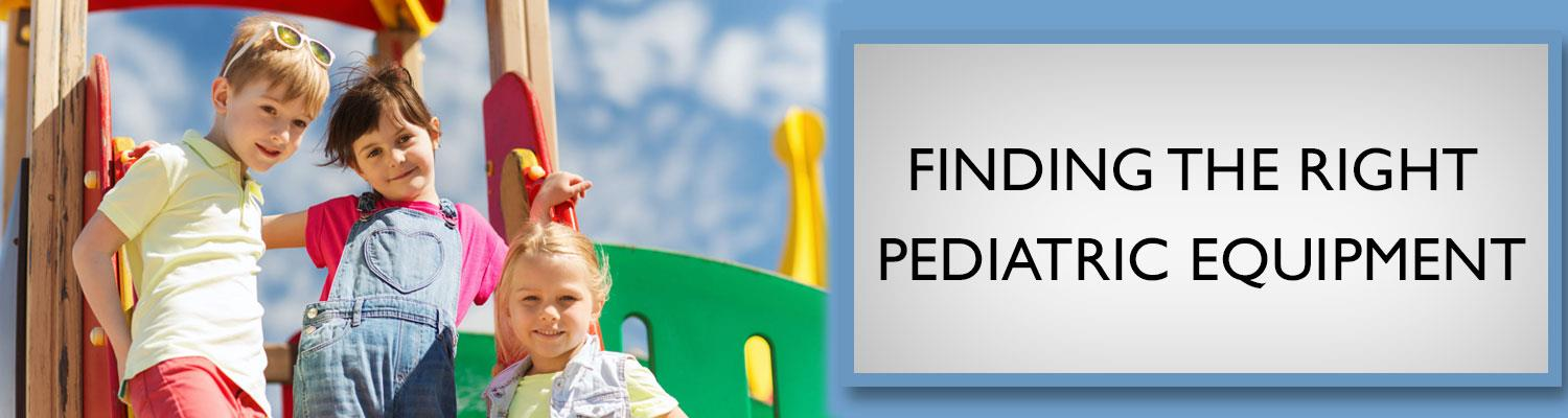 Finding the Right Pediatric Equipment