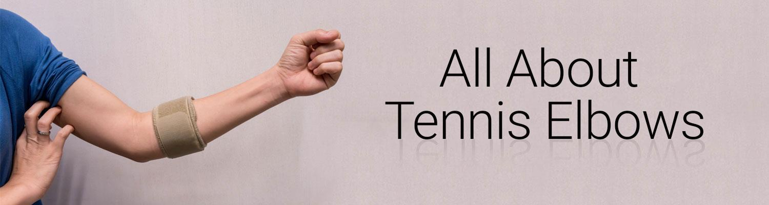Tennis Elbows - Know Your Treatment Options