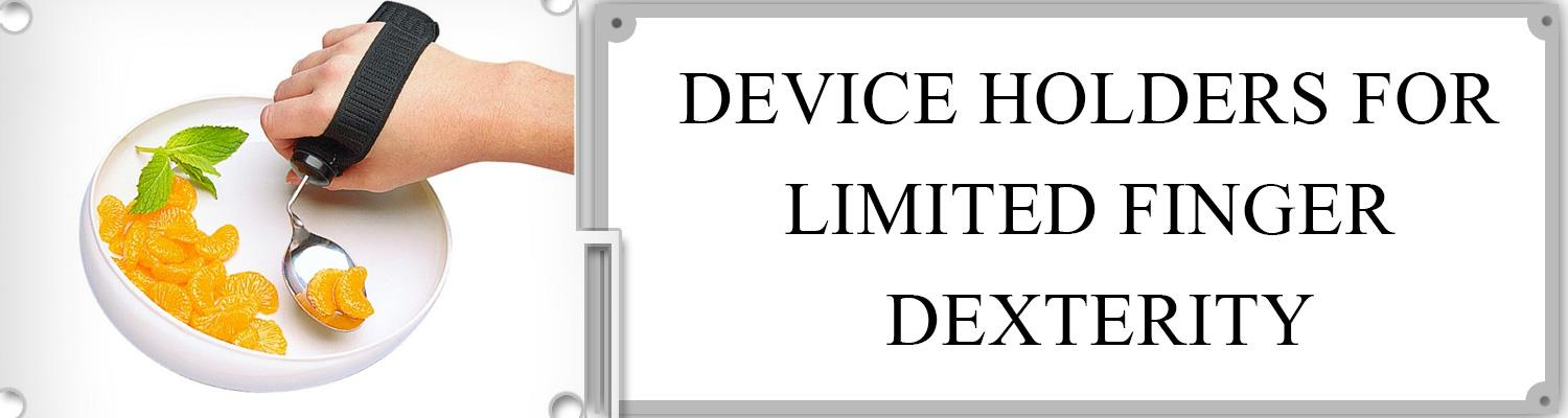 Device Holders For Limited Finger Dexterity