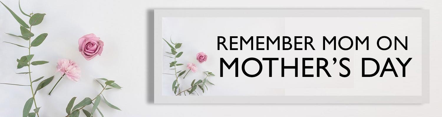 Remember Mom on Mother's Day