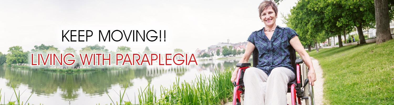 Keep Moving!! Living with Paraplegia
