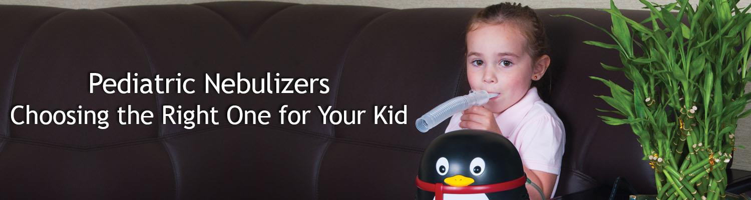 Pediatric Nebulizers – Choosing the Right One for Your Kid