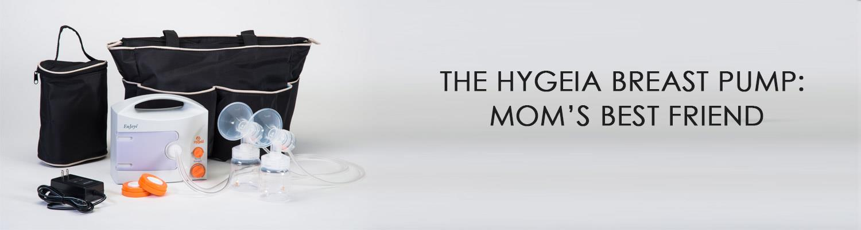 The Hygeia Breast Pump: Mom's Best Friend