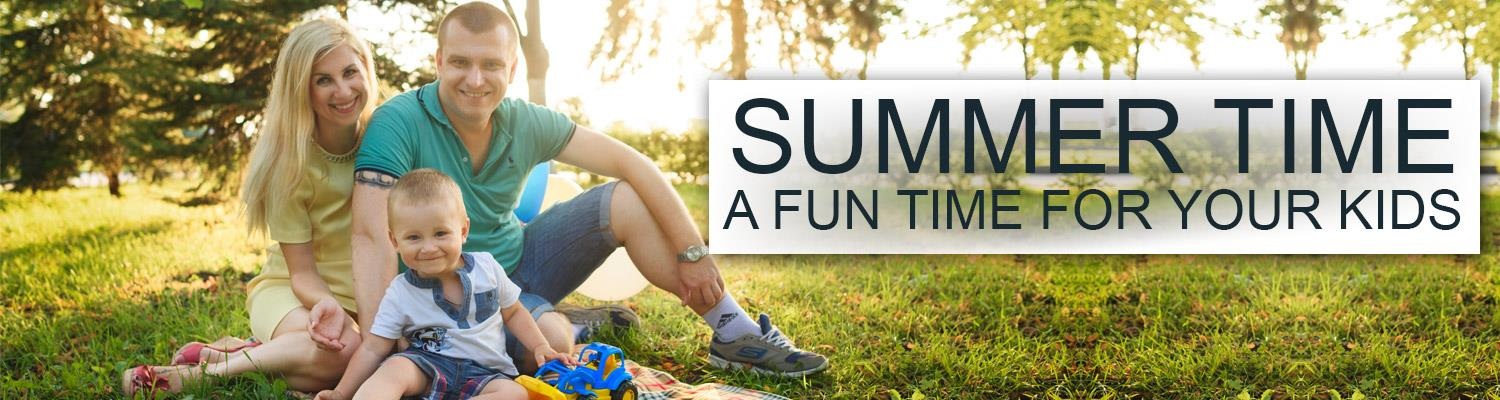 8 Tips to Make Summer Time a Fun Time for Your Kids